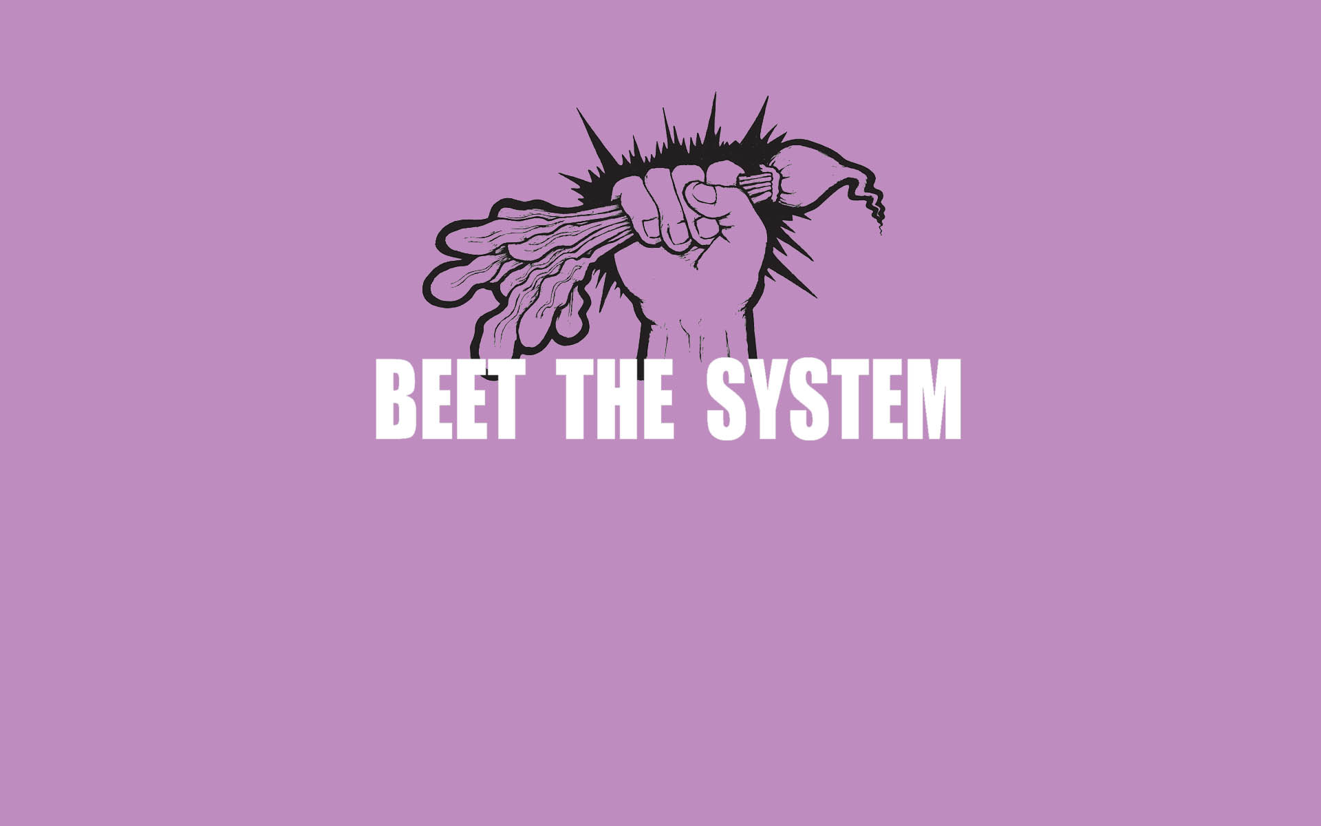 Beet the System